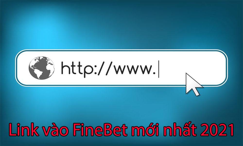 Link vào FineBet mới nhất 2021