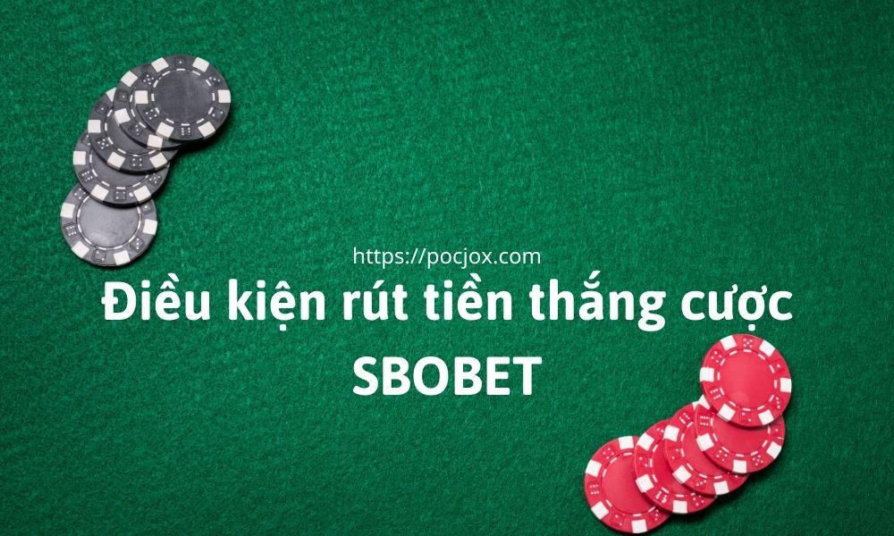 Điều kiện để rút tiền SBOBET