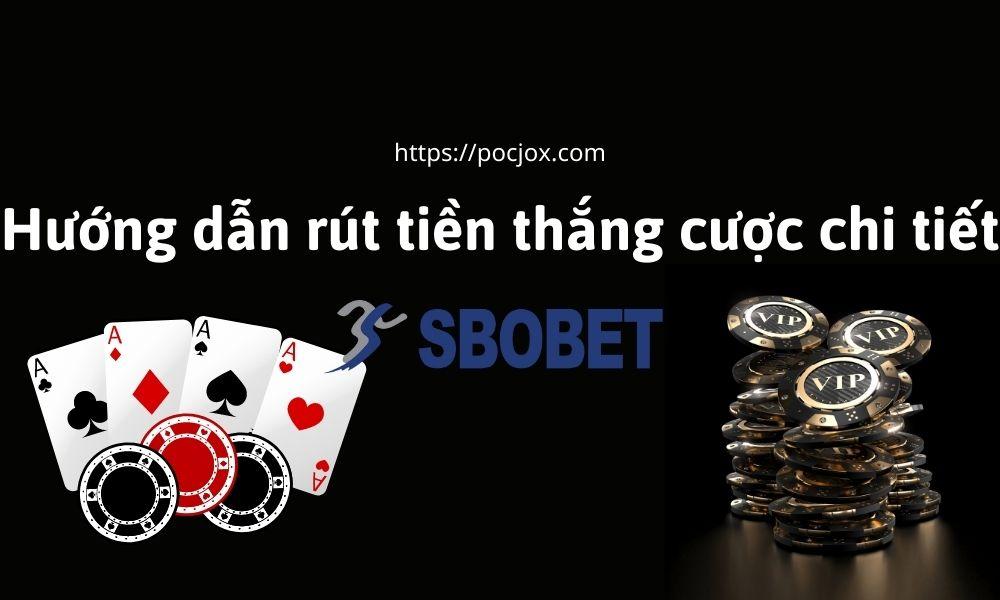 Hướng dẫn rút tiền SBOBET chi tiết