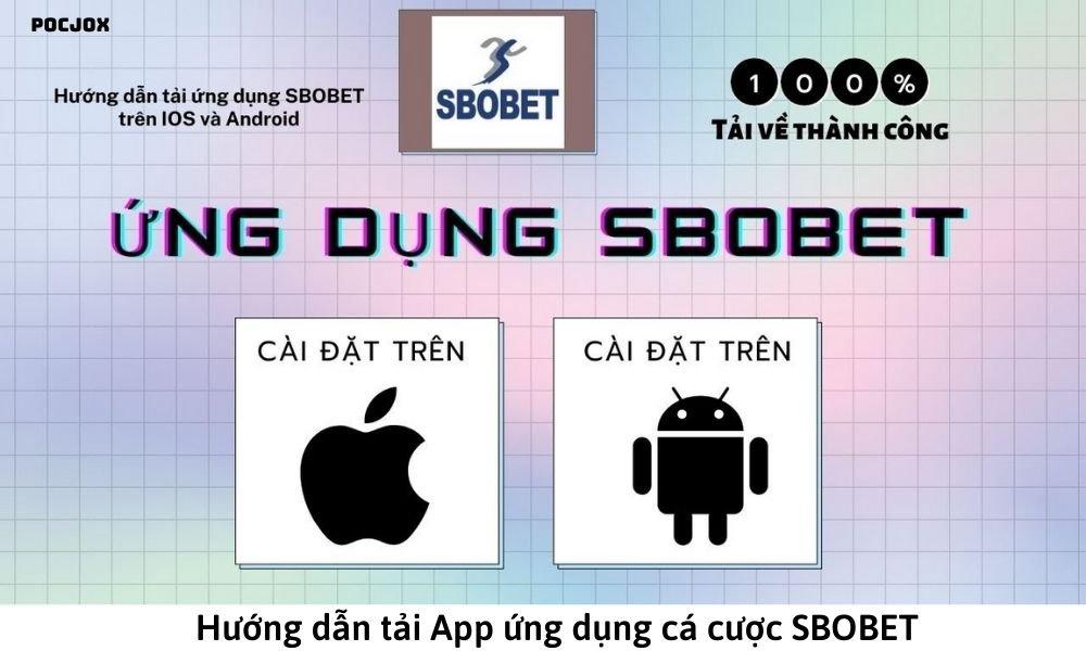 Hướng dẫn tải App ứng dụng cá cược SBOBET