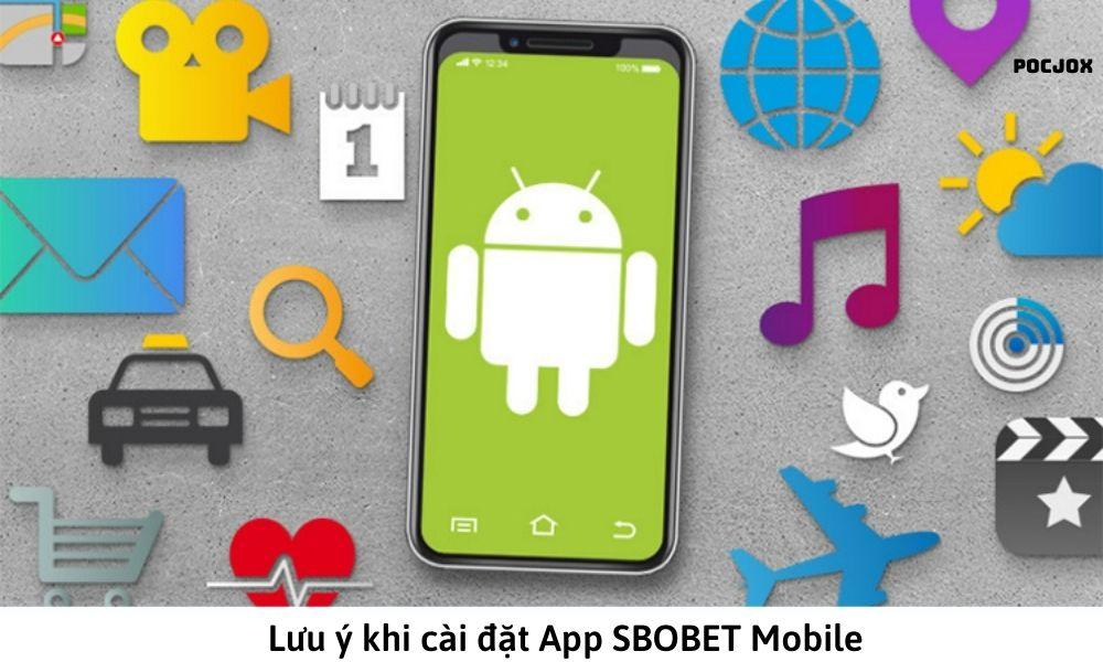 Lưu ý khi cài đặt App SBOBET Mobile
