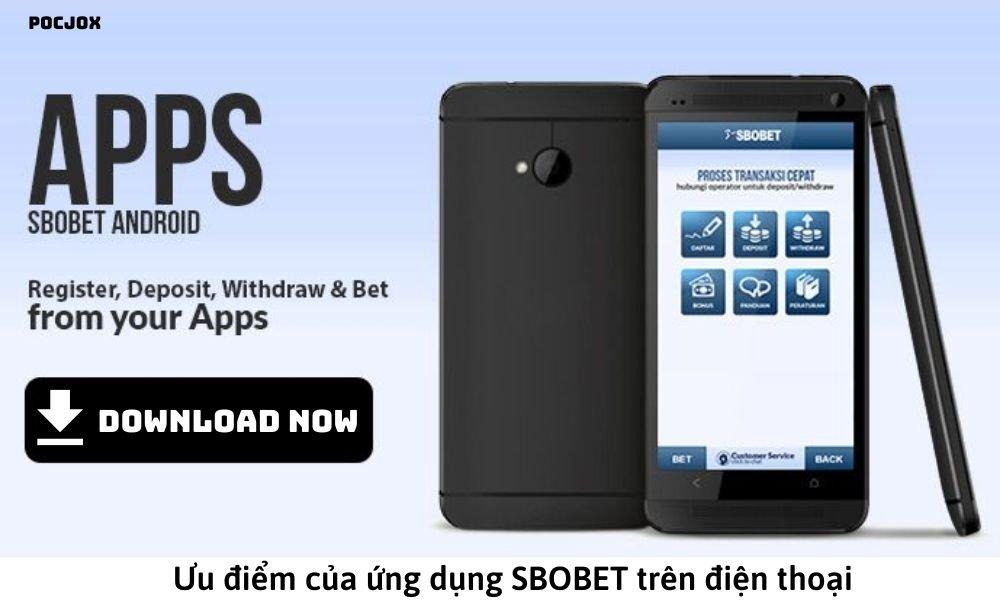 Ưu điểm của ứng dụng SBOBET trên điện thoại